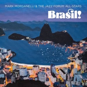 Mark Morganelli and The Jazz Forum All-Stars - Brasil